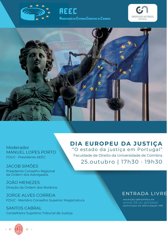 """CONFERÊNCIA - DIA EUROPEU DA JUSTIÇA : """"O estado da justiça em Portugal"""","""